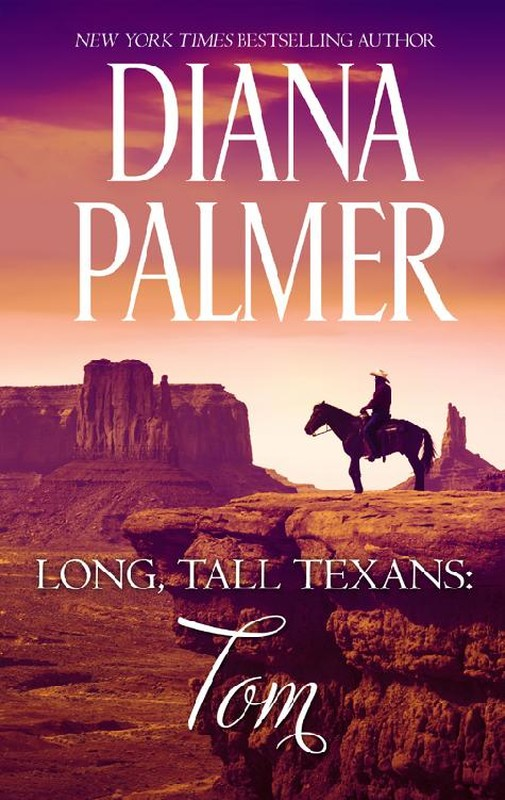 Long, Tall Texans Tom – Diana Palmer